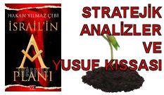 İSRAİL'İN A PLANI - YUSUF KISSASI STRATEJİK AÇLIK